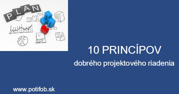 10 princípov dobrého projektového riadenia