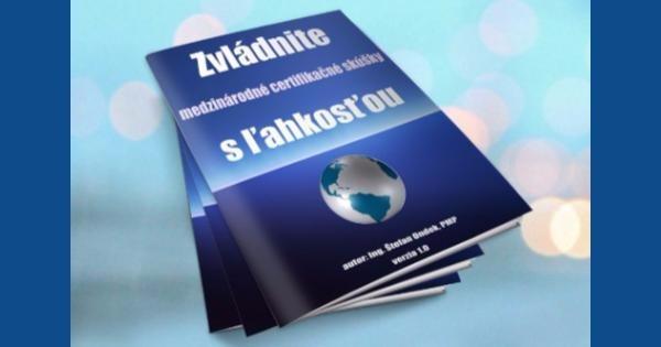 Zvládnite medzinárodné certifikačné skúšky s ľahkosťou